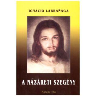 Ignacio Larranaga - A názáreti szegény
