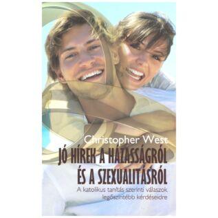 Christofer West - Jó hírek a házasságról és a szexualitásról