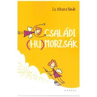 Zs. Klesics Tünde - Családi (hu)morzsák