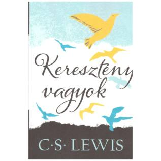 C. S. Lewis - Keresztény vagyok