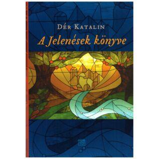 Dér Katalin - A jelenések könyve