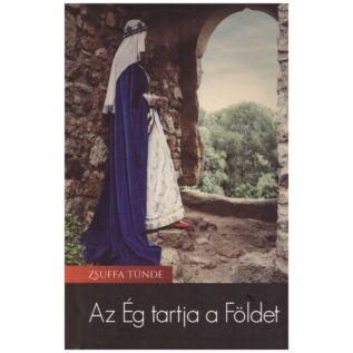 Zsuffa Tünde - Az ég tartja a földet