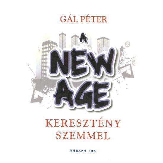 Gál Péter - A New Age keresztény szemmel