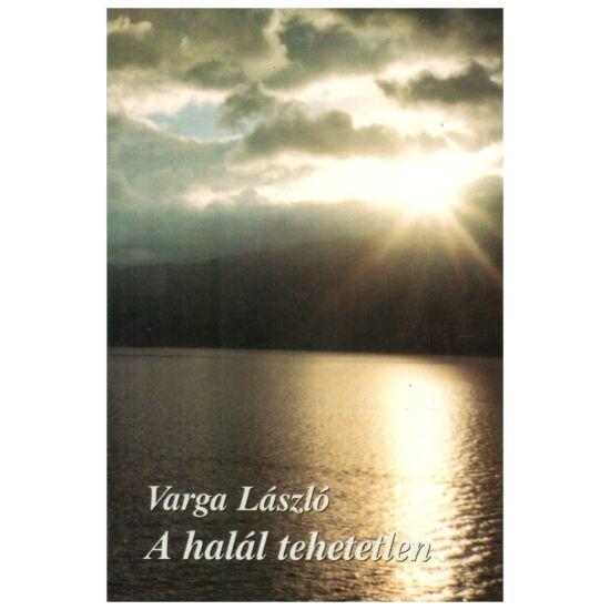 Varga László - A halál tehetetlen