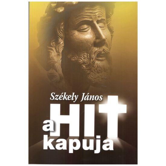 Székely János - A hit kapuja