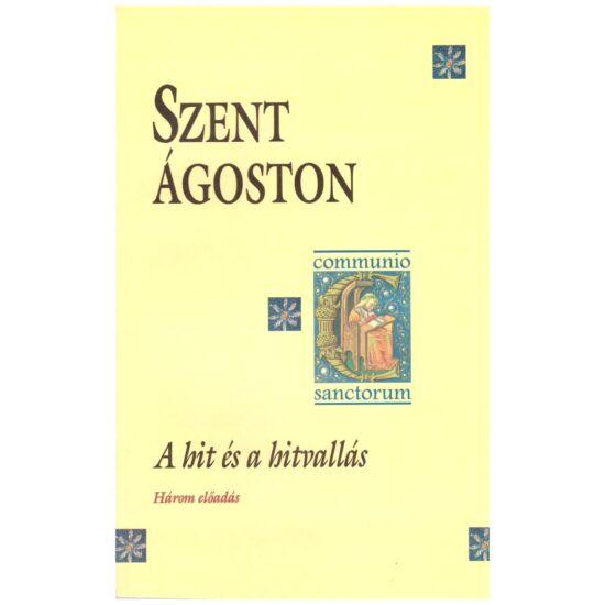 Szent Ágoston - A hit és a hitvallás