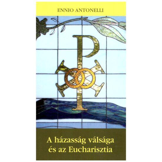Ennio Antonelli - A házasság vásága és az Eucharisztia