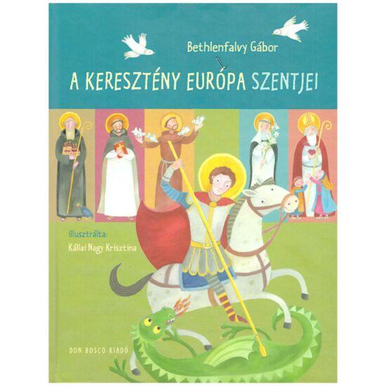 Bethlenfalvy Gábor - A keresztény Európa szentjei