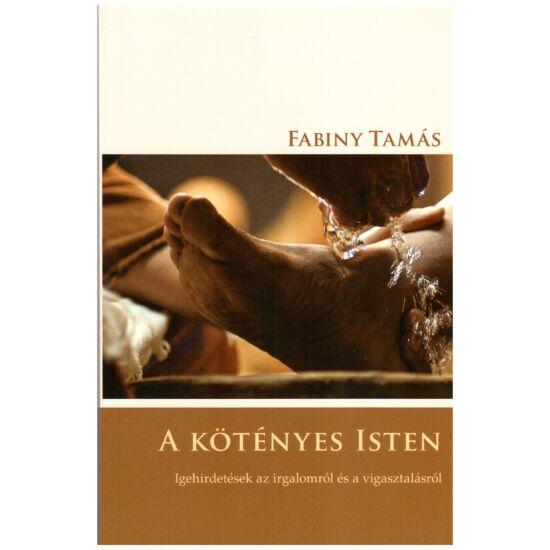 Fabiny Tamás - A kötényes Isten – Igehirdetések az irgalomról és a vigasztalásról