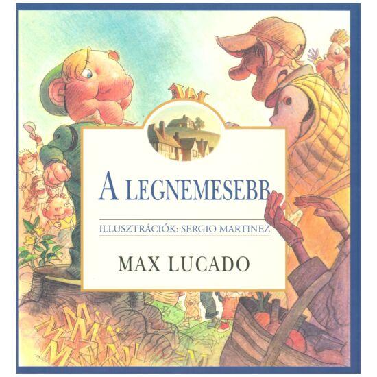 Max Lucado - A legnemesebb