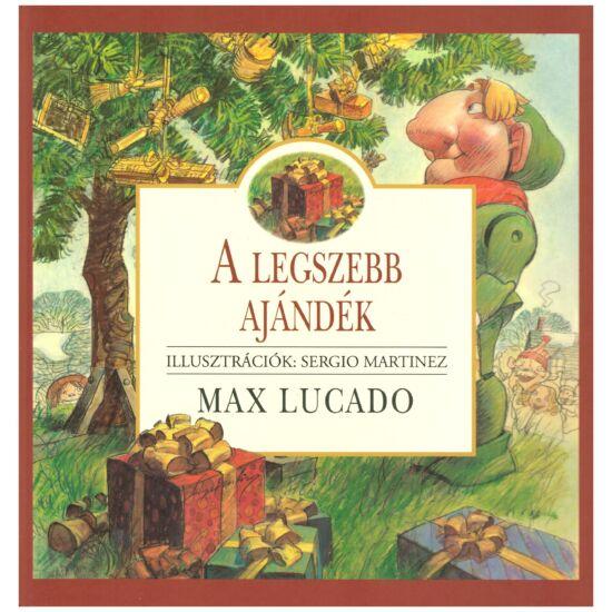 Max Lucado - A legszebb ajándék