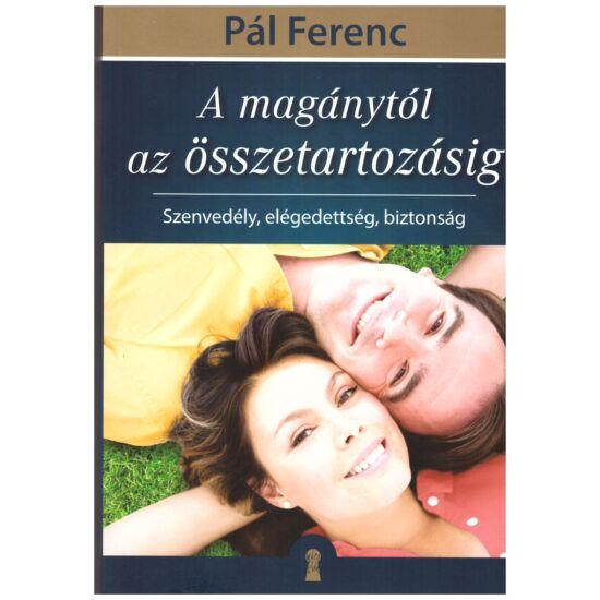 Pál Ferenc - A magánytól az összetartozásig