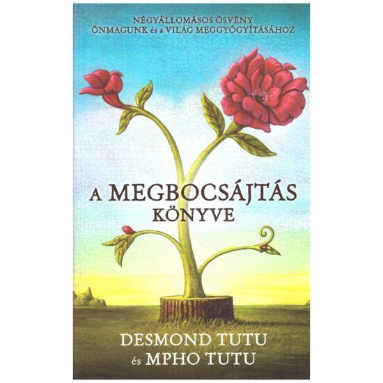 Desmond Tutu – Mpho Tutu - A megbocsájtás könyve