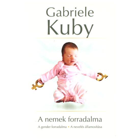 Gabriele Kuby - A nemek forradalma