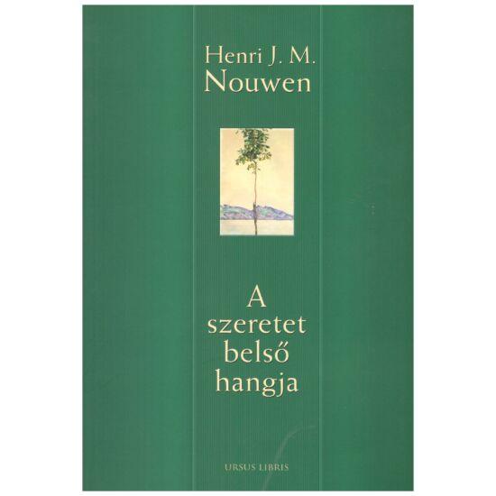 Henri J. Nouwen - A szeretet belső hangja