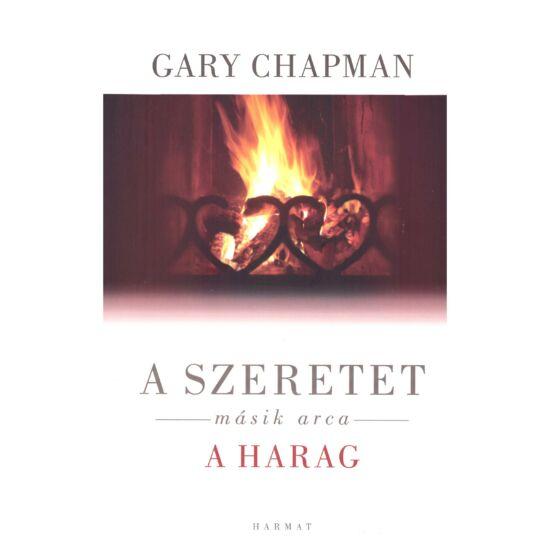 Gary Chapman - A szeretet másik arca a harag