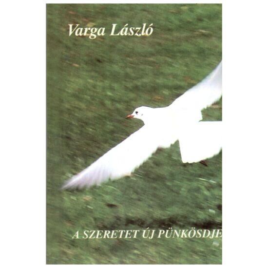 Varga László - A szeretet új pünkösdje