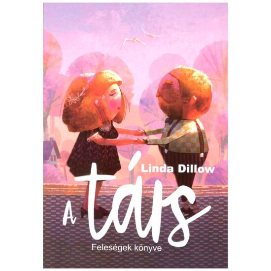 Linda Dillow - A társ… - feleségek könyve