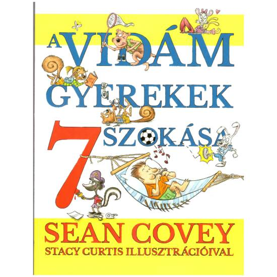 Sean Covey - A vidám gyerekek 7 szokása