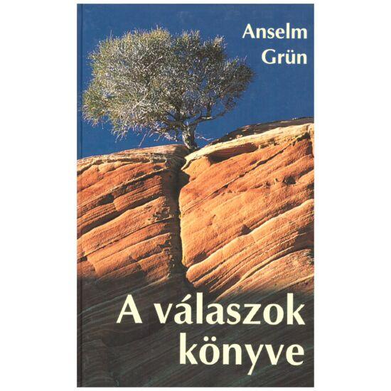 Anselm Grün - A válaszok könyve