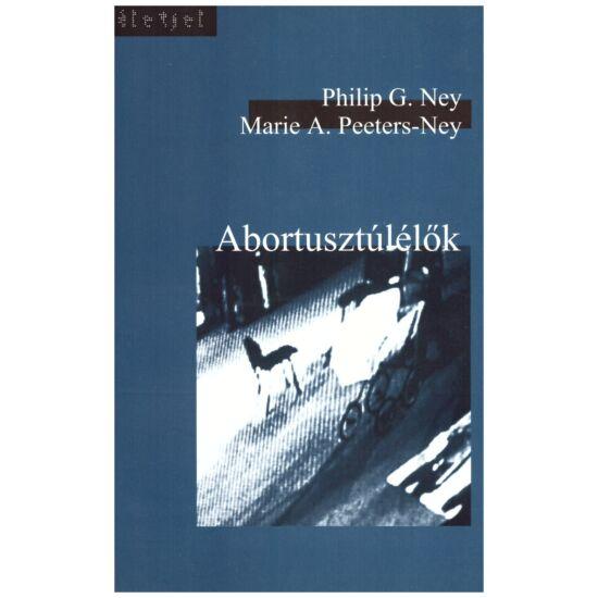 Philip G. Ney – Maris A. Peeters-Ney - Abortusztúlélők