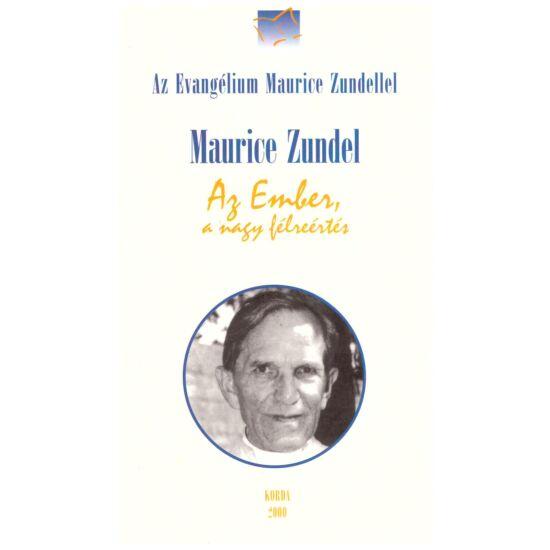 Maurice Zundel - Az Ember, a nagy félreértés