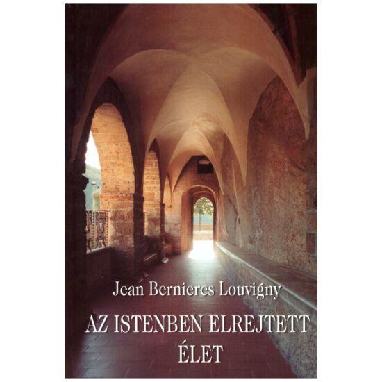 Jean Bernieres Louvigny - Az Istenben elrejtett élet