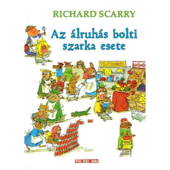 Richard Scarry - Az álruhás bolti szarka esete