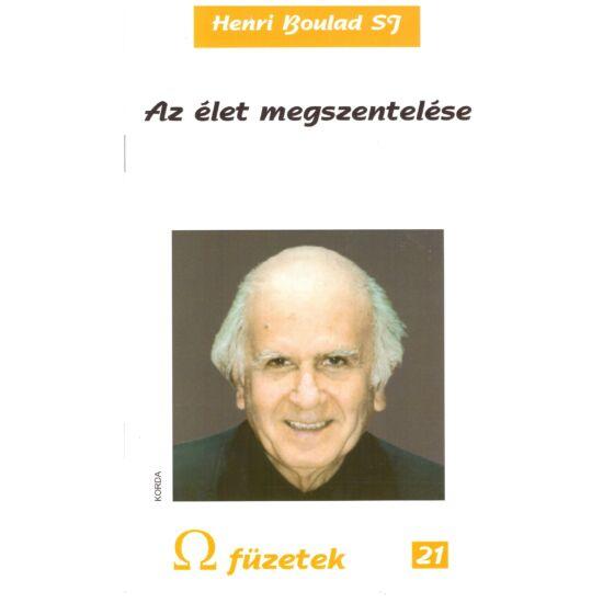 Henri Boulad - Az élet megszentelése - Omega füzetek 21