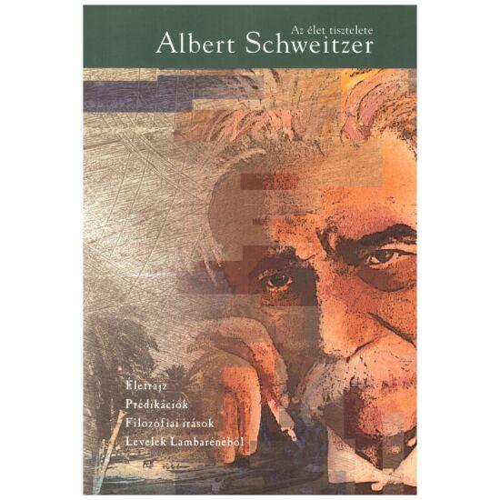 Albert Schweitzer - Az élet tisztelete – Életrajz, prédikációk, Filozófiai írások, Levelek Lambarénéből