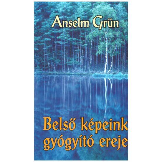 Anselm Grün - Belső képeink gyógyító ereje