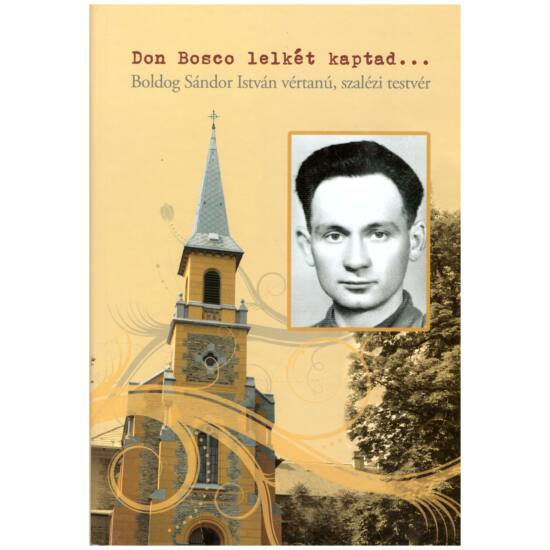 Don Bosco lelkét kaptad…