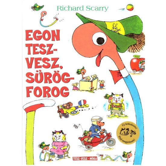 Richard Scarry - Egon tesz-vesz, sürög-forog