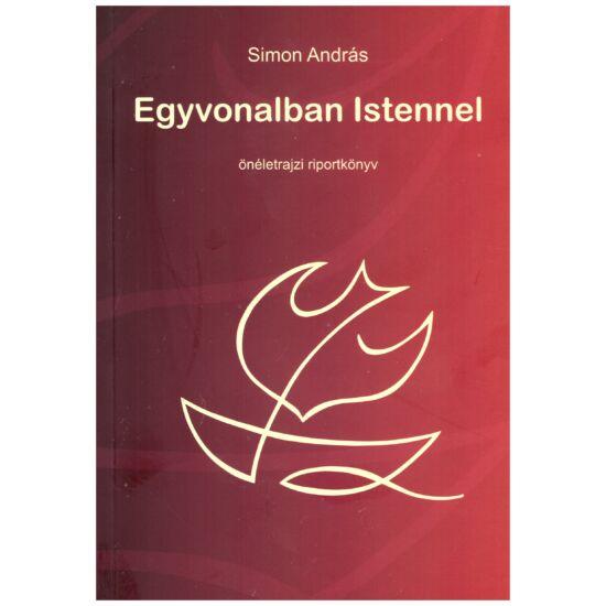 Simon András - Egyvonalban Istennel – önéletrajzi riportkönyv
