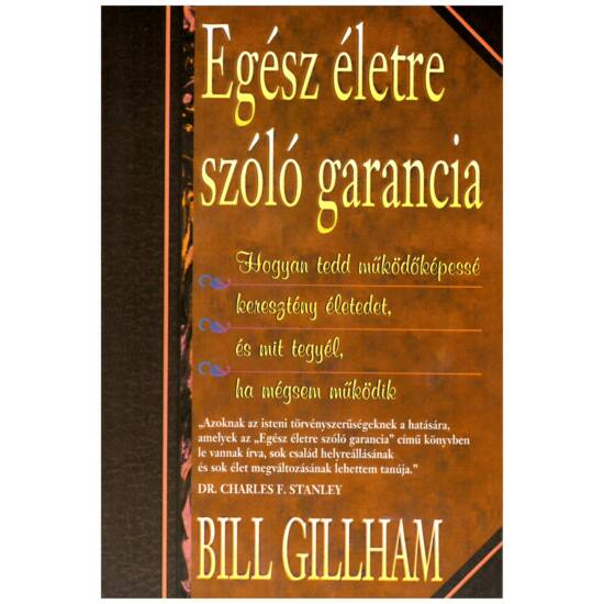 Bill Gillham - Egész életre szóló garancia