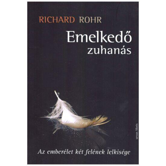 Richard  Rohr - Emelkedő zuhanás