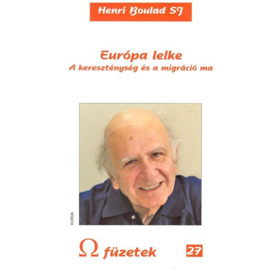 Henri Boulad - Európa lelke – A kereszténység és migráció ma - Omega füzetek 27