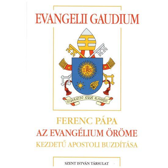 Ferenc pápa - Evangelii gaudium – Az evangélium öröme