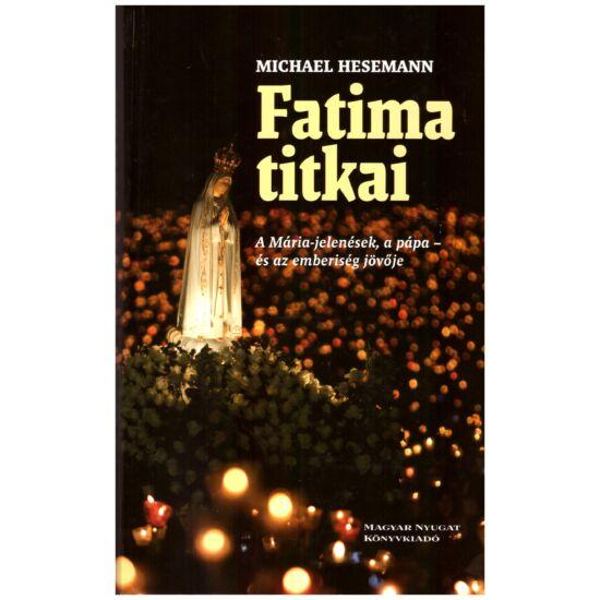 Michael Hesemann - Fatima titkai