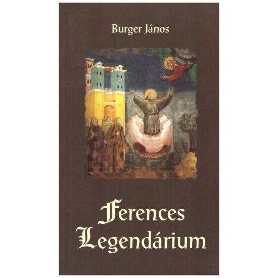 Burger János - Ferences legendárium