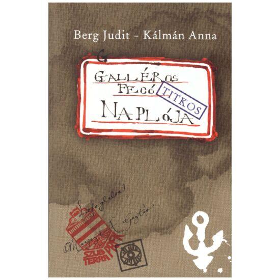 Berg Judit – Kálmán Anna - Galléros Fecó naplója