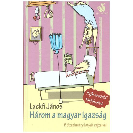 Lackfi János - Három a magyar igazság