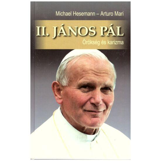 Michael Hesemann- Arturo Mari - II. János Pál  - Örökség és karizma
