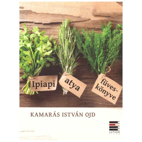 Kamarás István OJD - Ipiapi atya füveskönyve