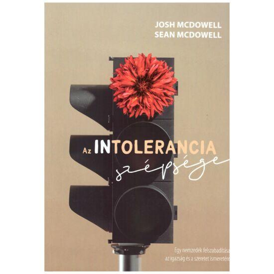 Josh McDowell- Sean McDowell - Az intolerancia szépsége