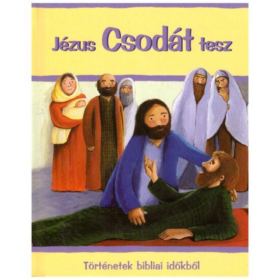 Sophie Piper - Jézus csodát tesz – történetek a bibliai időkől