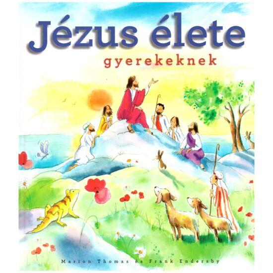 Marion Thomas – Frank Endersby - Jézus élete gyerekeknek