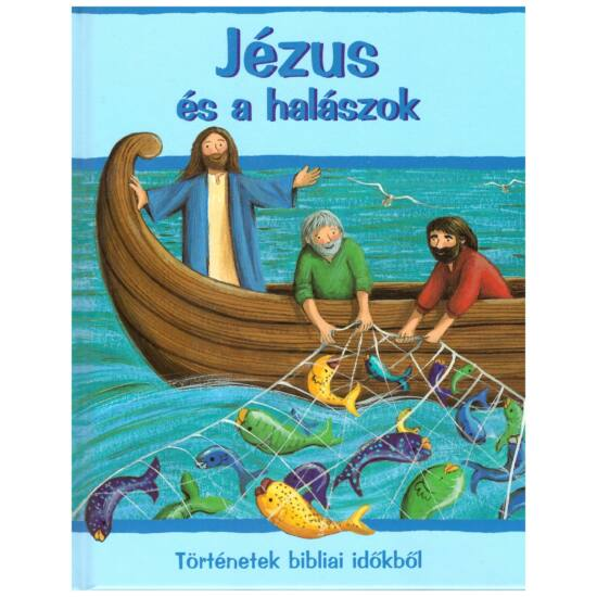 Sophie Piper – Estelle Corke - Jézus és a halászok – történetek a bibliai időkből