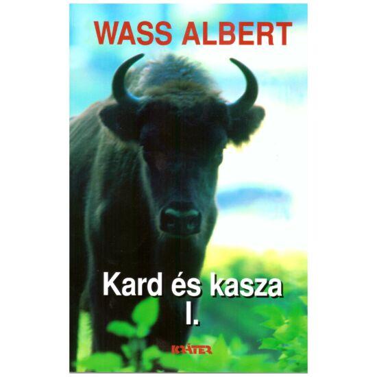 Wass Albert - Kard és kasza I.-II.