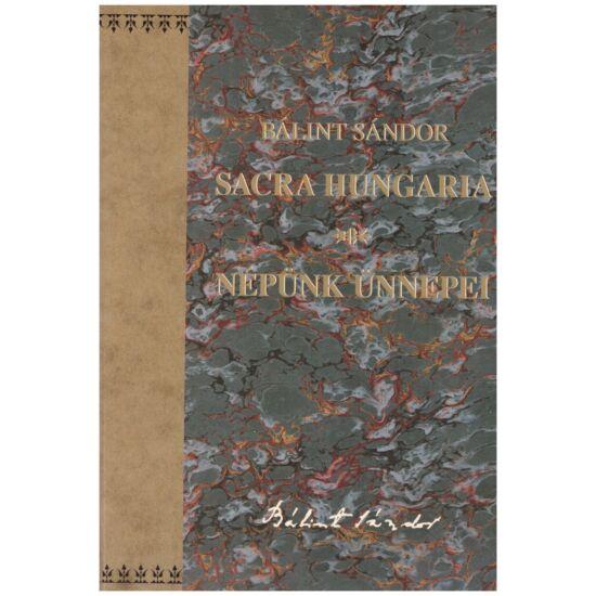 Bálint Sándor - Sacra Hungaria (Népünk ünnepei)